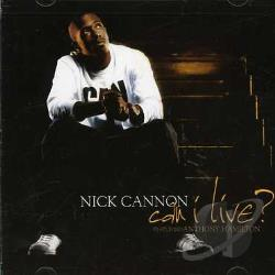 Nick Cannon - Can I Live Album/Clean Version MP3 Download ...