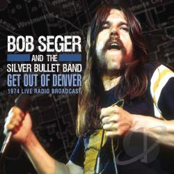 bob seger the silver bullet band bob seger get out of denver cd album. Black Bedroom Furniture Sets. Home Design Ideas
