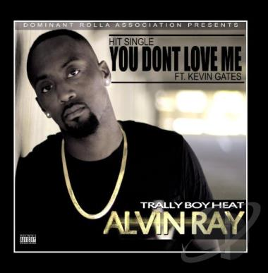 Alvin Ray - You Don't Love Me (Feat  Kevin Gates) MP3 Music