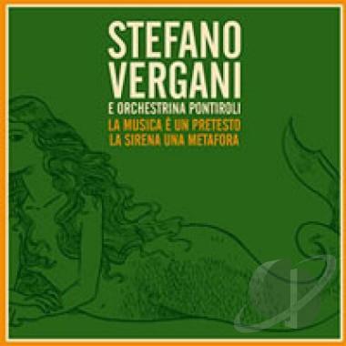 Vergani, Stefano - La Musica E Un Pretesto La Sirena Una Metafora CD ...