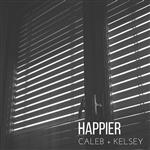 Caleb And Kelsey - Happier MP3 Music Download