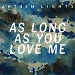Anthem Lights - As Long As You Love Me MP3 Music Download