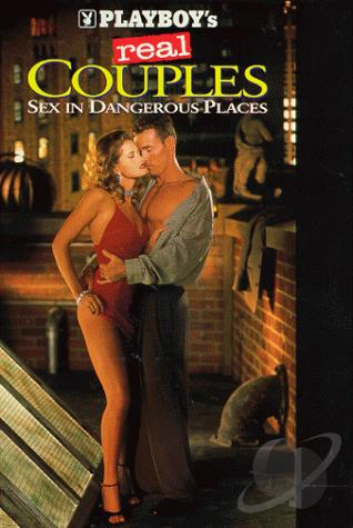 Playboy Real Couples 1 Sex In Dangerous Places Dvd Movie