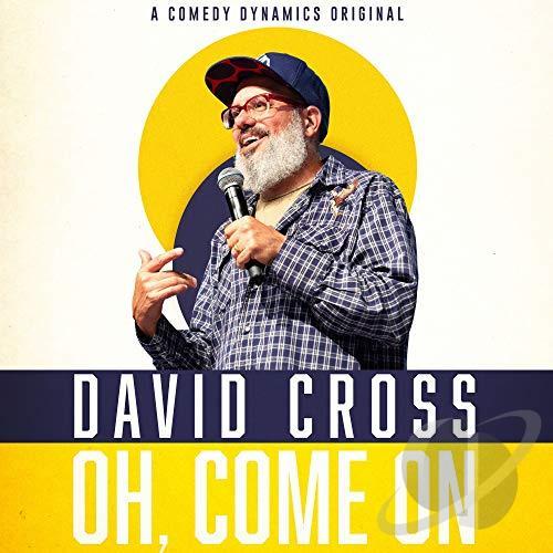 Oh Come On David Cross